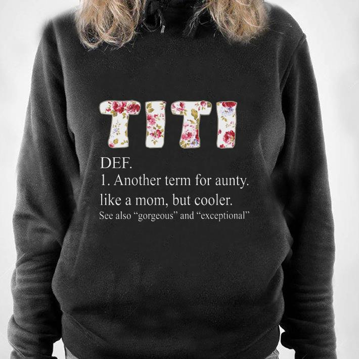 https://1stshirts.net/tee/2019/01/TITI-definition-another-term-for-aunty-like-a-mom-shirt_4.jpg