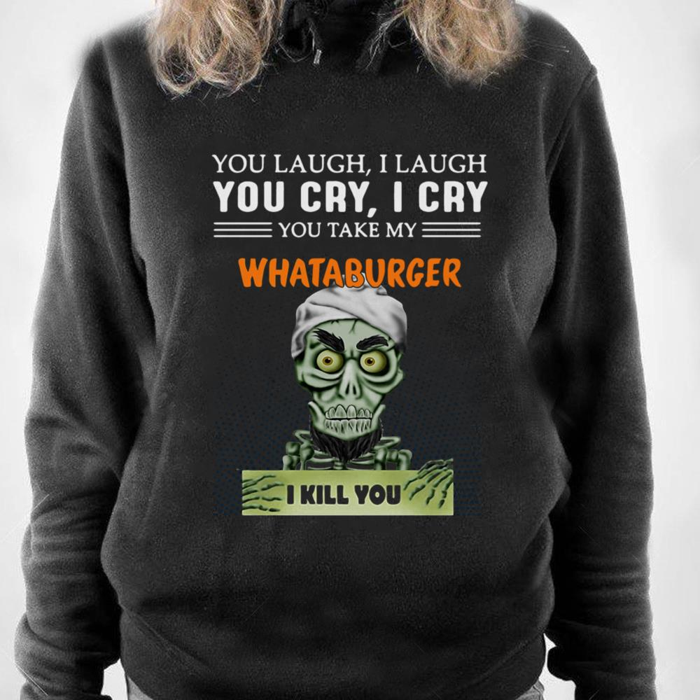 https://1stshirts.net/tee/2019/01/Whataburger-I-kill-you-Jeff-Dunham-shirt_4.jpg