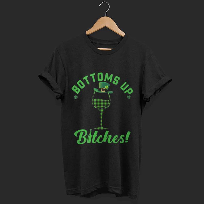Bottoms Up Bitches Wine St Patrick S Day Shirt 1 1.jpg