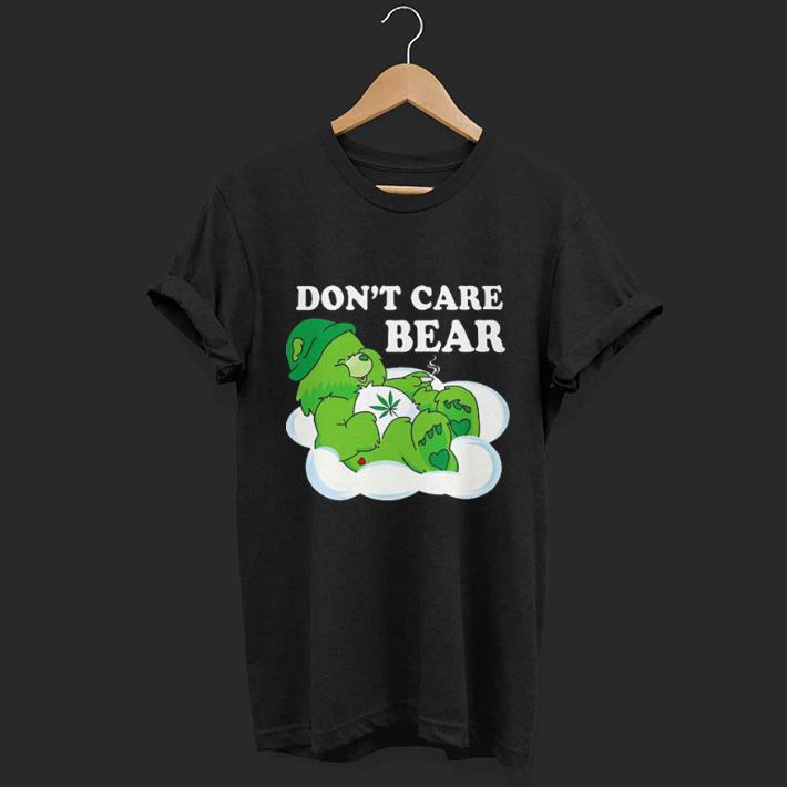 Don T Care Bear Weed Shirt 1 1.jpg
