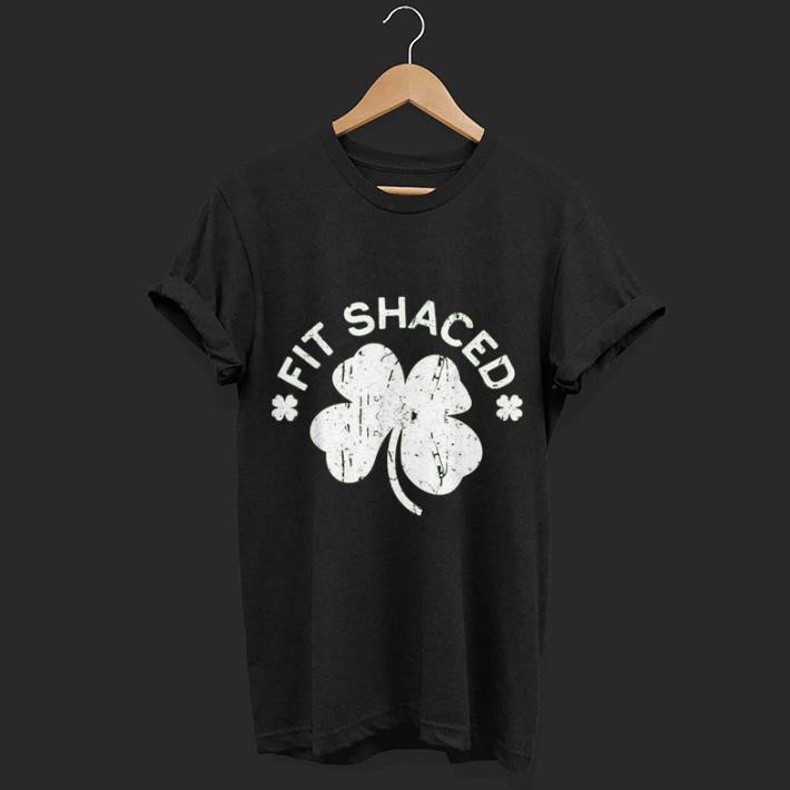 Fit Shaced Saint Patricks Day Shirt 1 1.jpg
