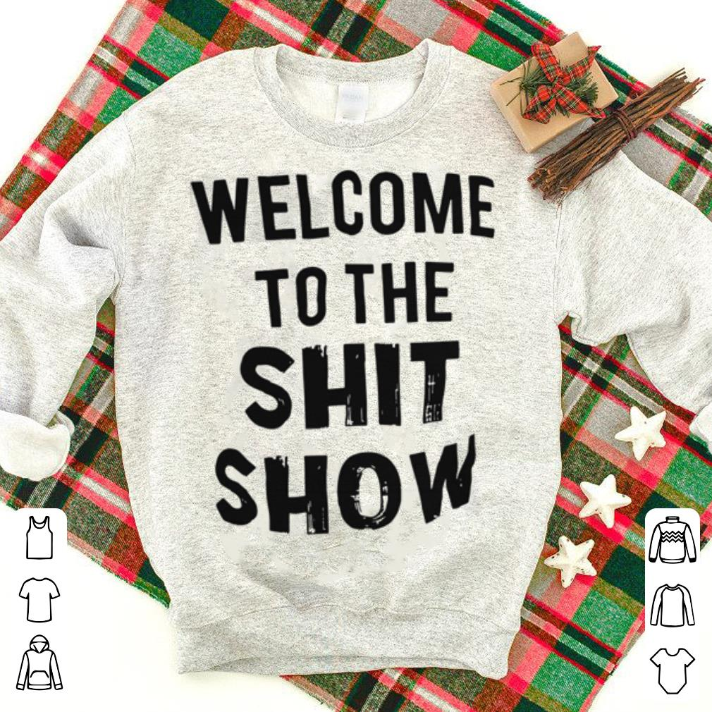 Welcome To The Shit Show Shirt 1 1.jpg