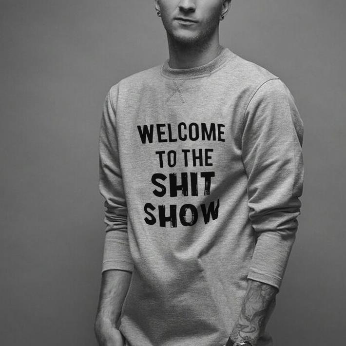 Welcome To The Shit Show Shirt 2 1.jpg