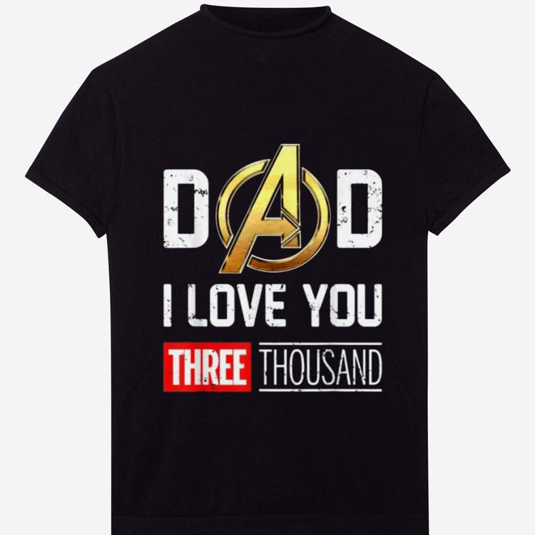 Awesome Dad I Love You Three Thousand Avenger Gold Logo Shirt