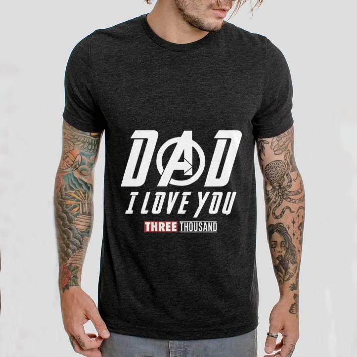 Awesome Dad I Love You Three Thousand Marvel Avengers Endgame Shirt 2 1.jpg