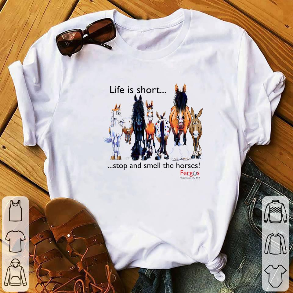 Awesome Life Is Short Stop And Smell The Horses Shirt 1 1.jpg