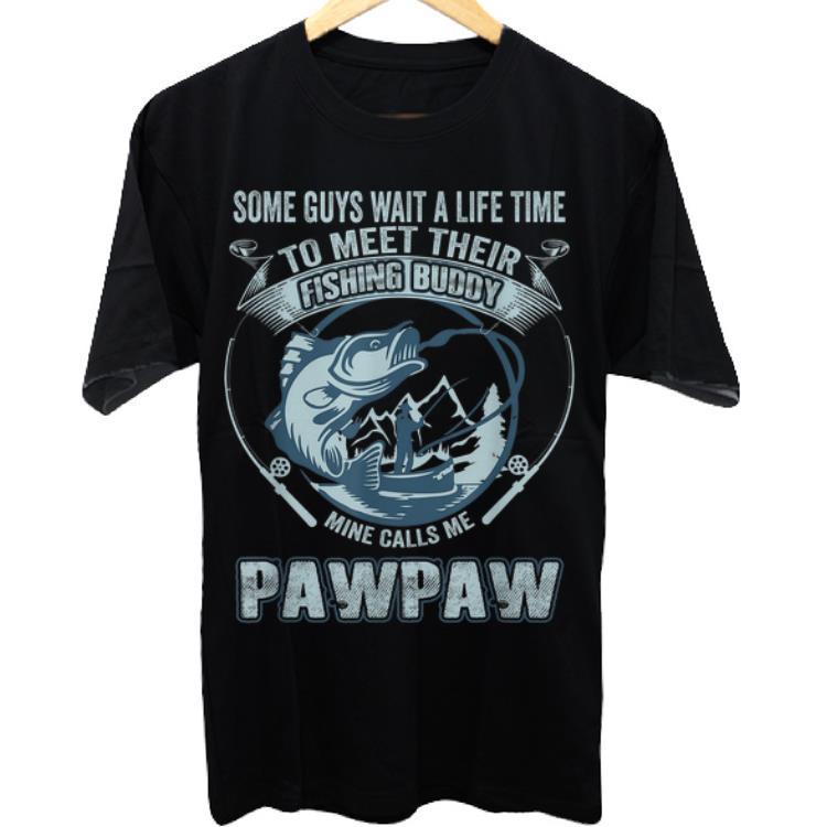 Awesome My Fishing Buddy Call Me Pawpaw Shirt 1 1.jpg