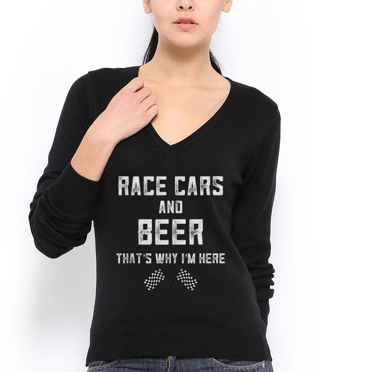 Awesome Race Cars And Beer That S Why I M Here Indianapolis Shirt 3 1.jpg