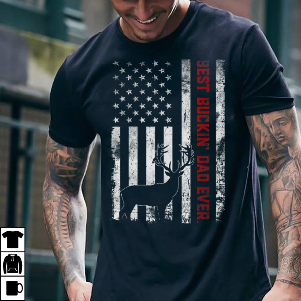 c103a934 Awesome Usa Flag Best Buckin Dad Ever Deer Hunting Fathers Day Shirt 2 1.jpg