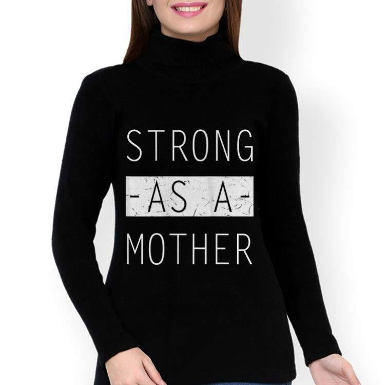 Best Price Mom Day Strong As A Mother Shirt 3 1.jpg