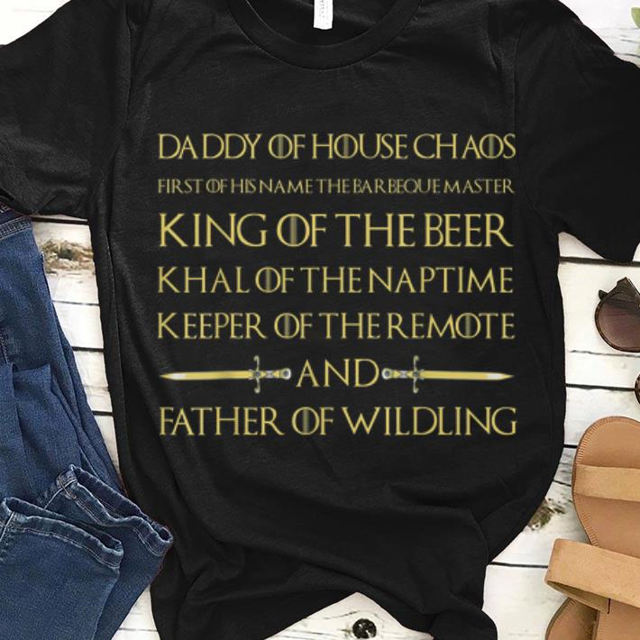 Father Of Wildling Daddy Of House Chaos King Of The Beer Khal Of The Naptime Keeper Of The Remote 1 1.jpg