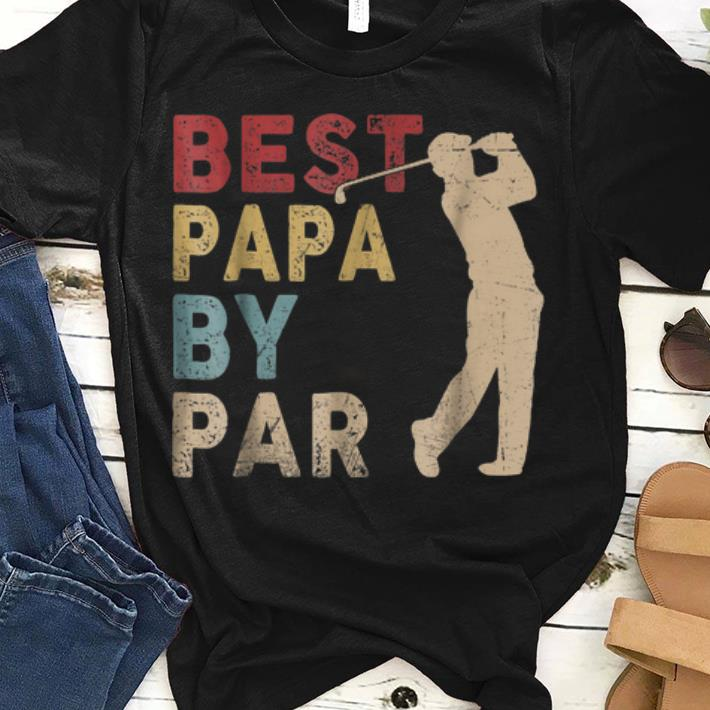 0a9be783 Father's Day Best Papa By Par Golf shirt, hoodie, sweater ...