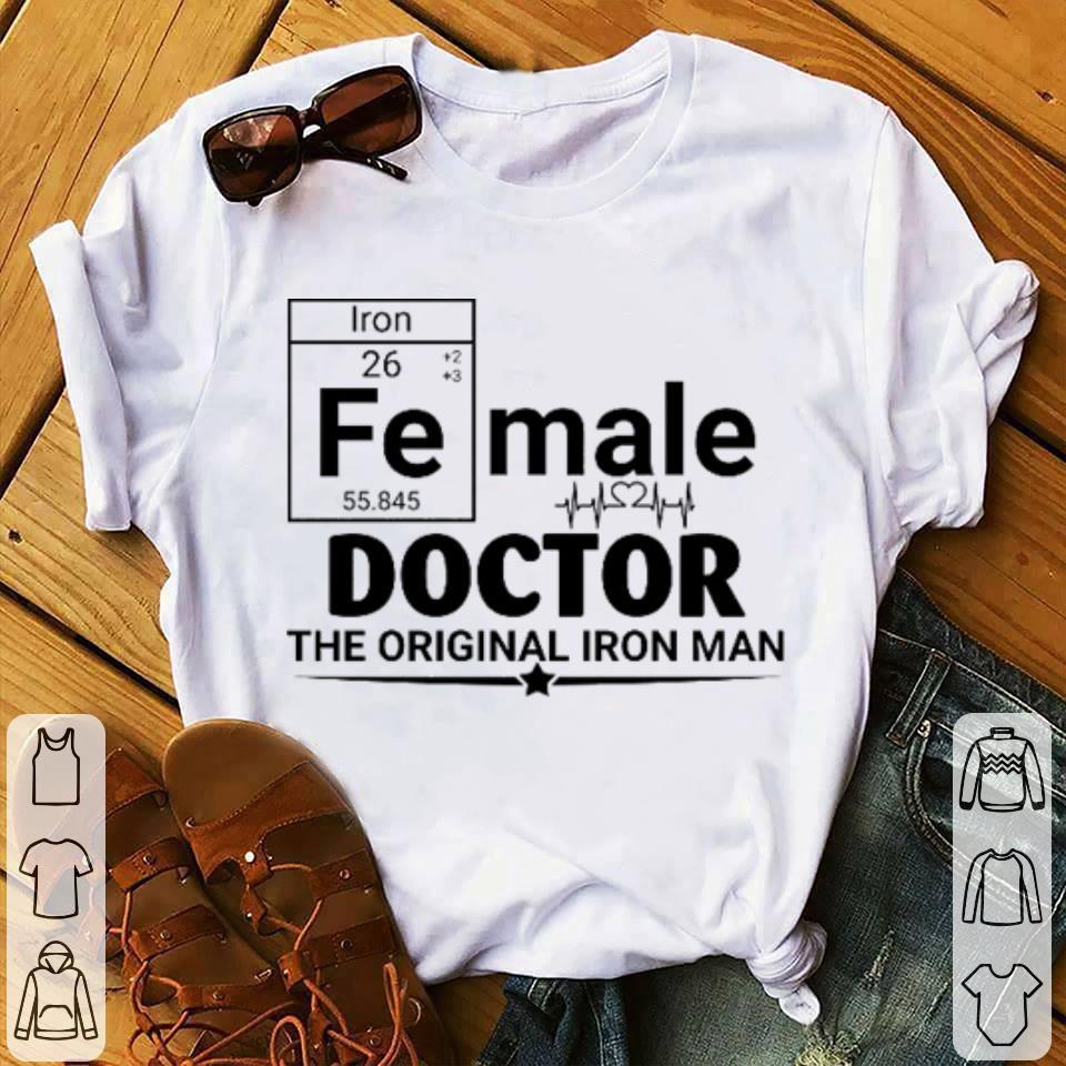 Funny Female Doctor The Original Iron Man Shirt 1 1.jpg