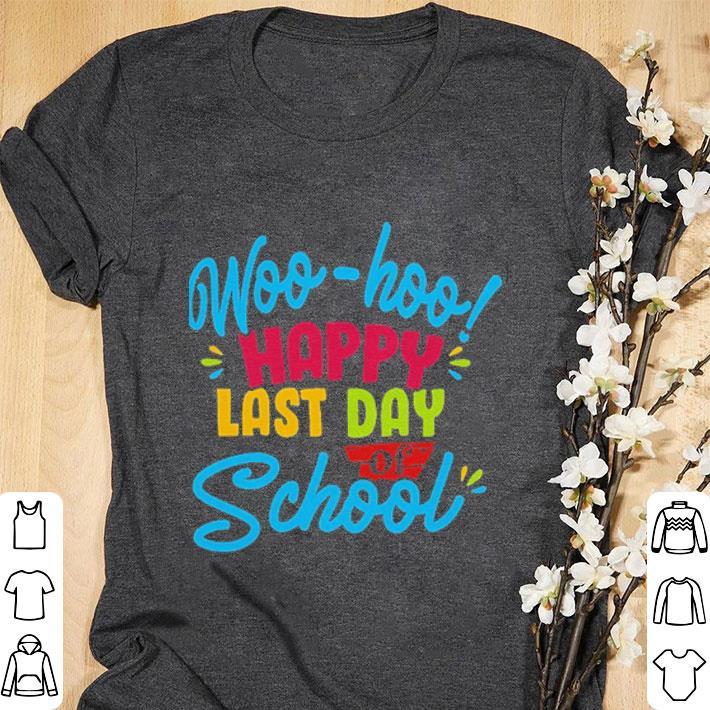 Funny Teacher Day Woo Hoo Happy Last Day Of School Shirt 1 1.jpg