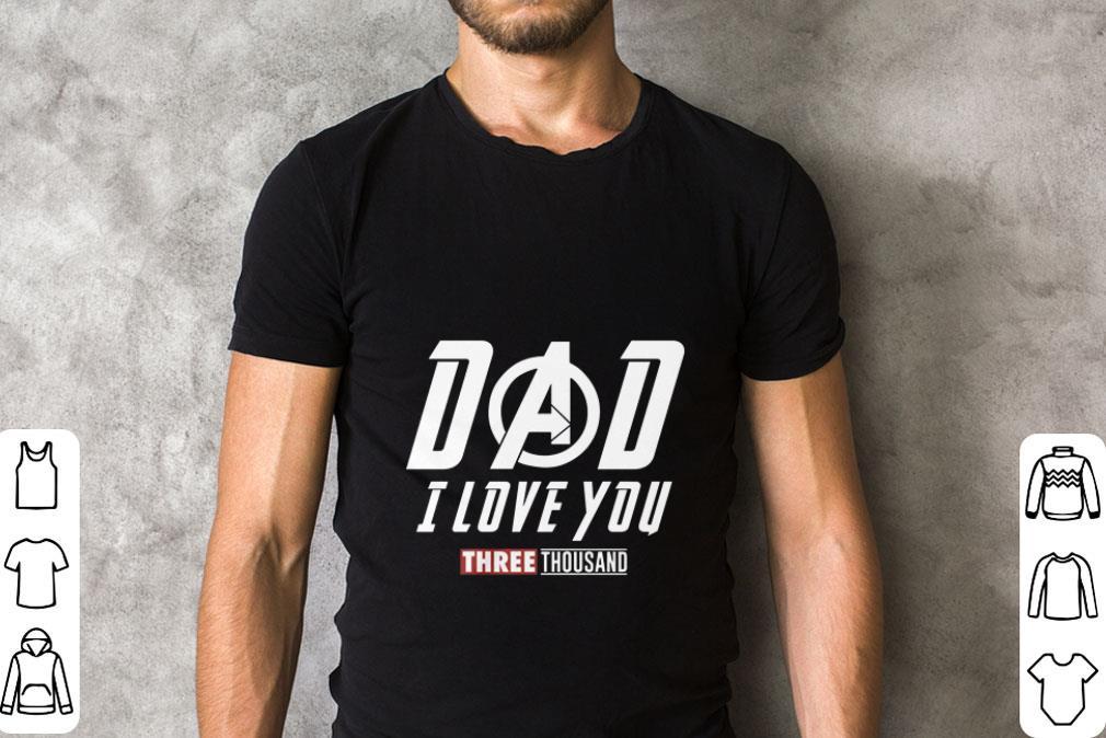 Hot Dad I Love You Three Thousand Marvel Avengers Endgame Shirt 2 1.jpg