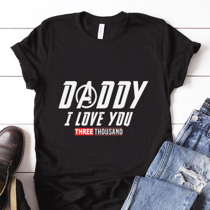 Hot Daddy I Love You Three Thousand Shirt 1 1.jpg
