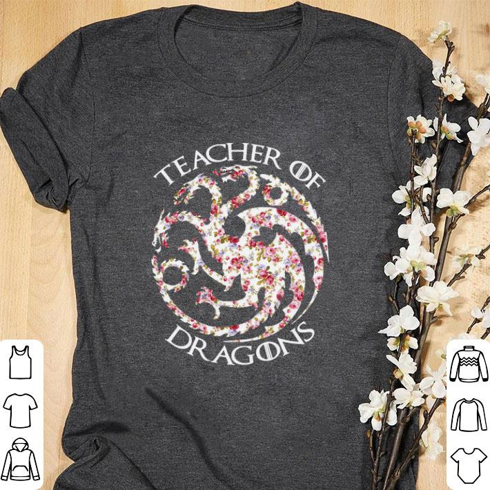 Hot Floral Teacher Of Dragons Game Of Thrones Shirt 1 1.jpg