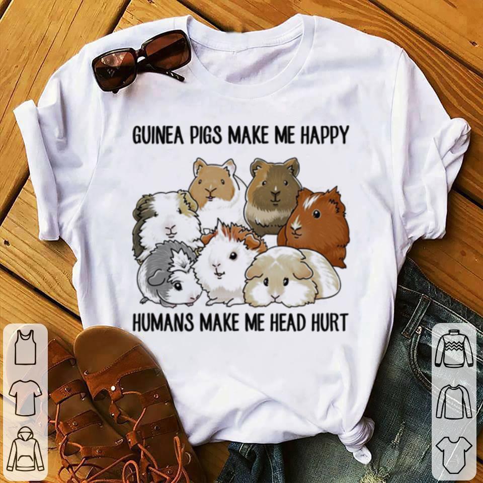 Hot Guinea Pigs Make Me Happy Humans Make Me Head Hurt Shirt 1 1 1.jpg