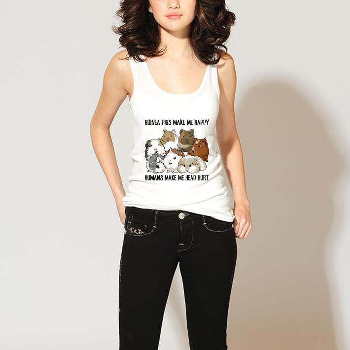 Hot Guinea Pigs Make Me Happy Humans Make Me Head Hurt Shirt 3 1 1.jpg