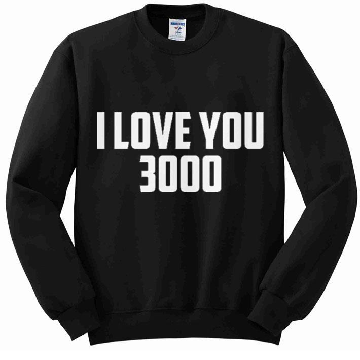 Hot I love you 3000 shirt