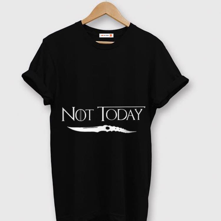 Hot Not Today Catspaw Blade Game Of Thrones Shirt 1 2 1.jpg