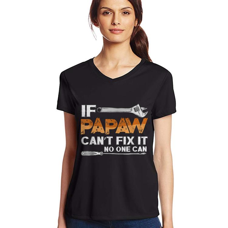 If Papaw Cant Fix It No One Can Fathers Day Shirt 3 1.jpg