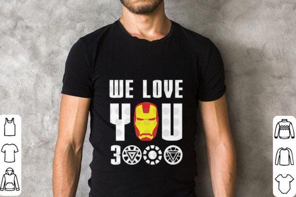Nice We Love You 3000 Iron Man Marvel Avengers Endgame Shirt 2 1.jpg