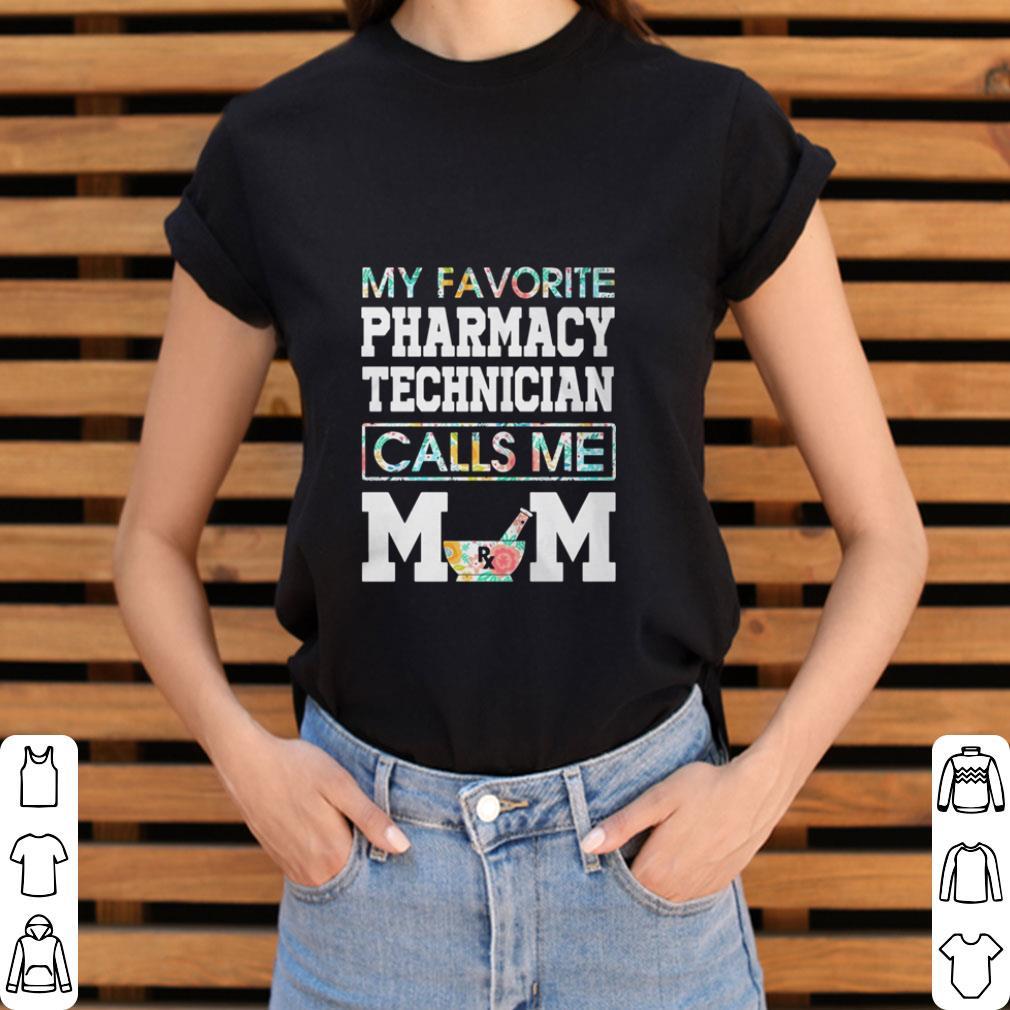 Official Flower My Favorite Pharmacy Technician Calls Me Mom Shirt 3 1.jpg