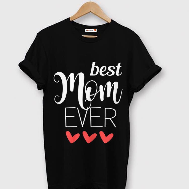 Original Best Mom Ever Shirt