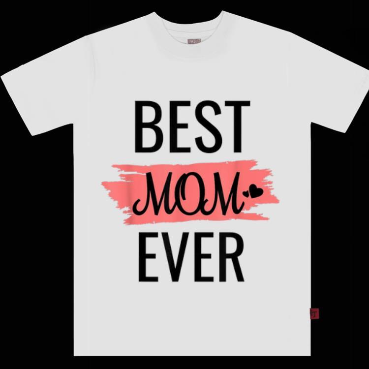 Original Best Mom Ever Mother Day Shirt 1 1.jpg