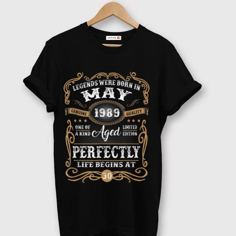 Original Legends Were Born In May 1989 Aged Perfectly Life Begin At 30 Shirt 1 1.jpg
