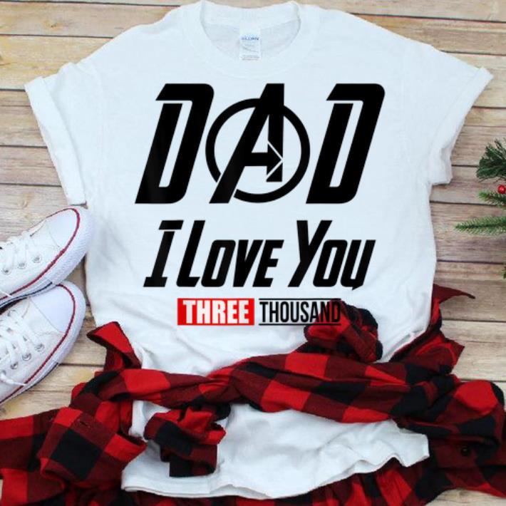 Premium Dad I Love You Three Thousand Father Day Shirt 1 1.jpg