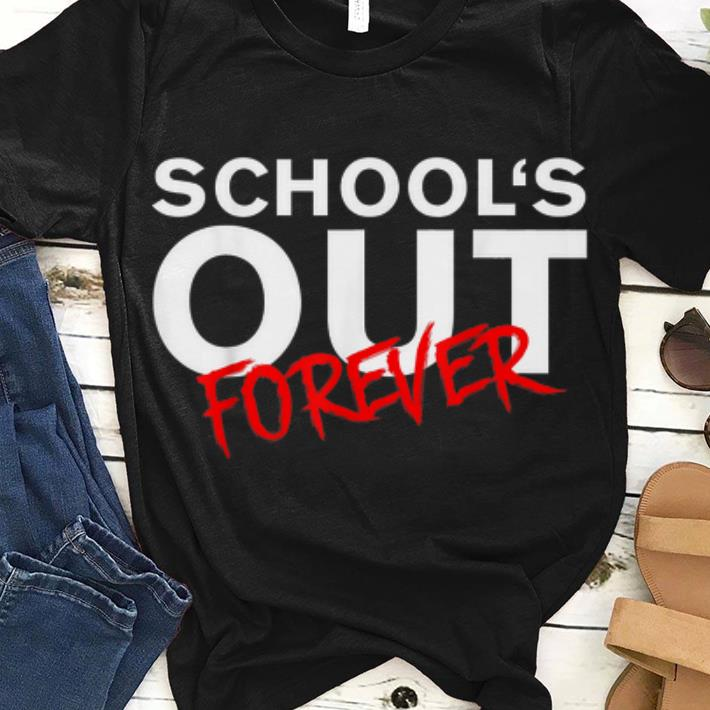 Premium Schools Out Forever Shirt 1 1.jpg