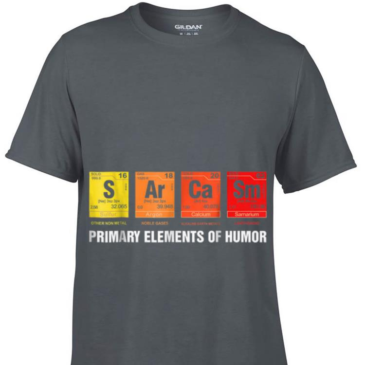 c8eeca95 Premium Science Sarcasm S Ar Ca Sm Primary Elements of Humor shirt ...