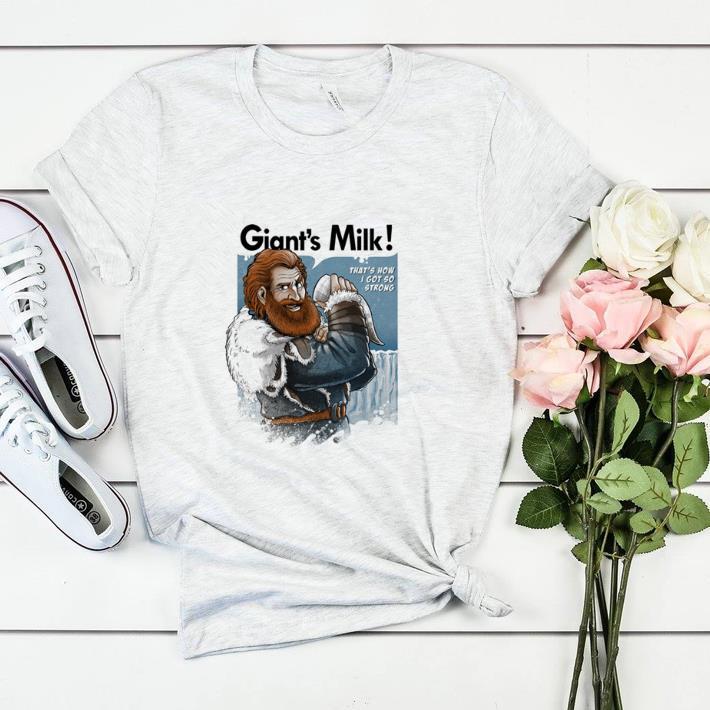 Premium Tormund Giantsbane Giant S Milk That S How I Got So Strong Got Shirt 2 1.jpg