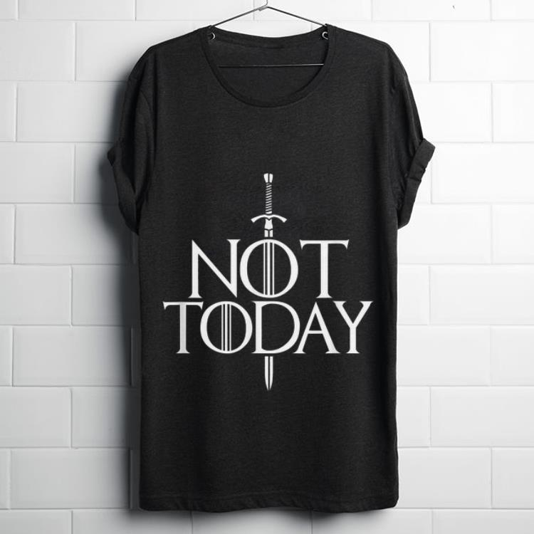 db1c7ed8 Top Not Today Game Of Thrones Sword John Snow Shirt
