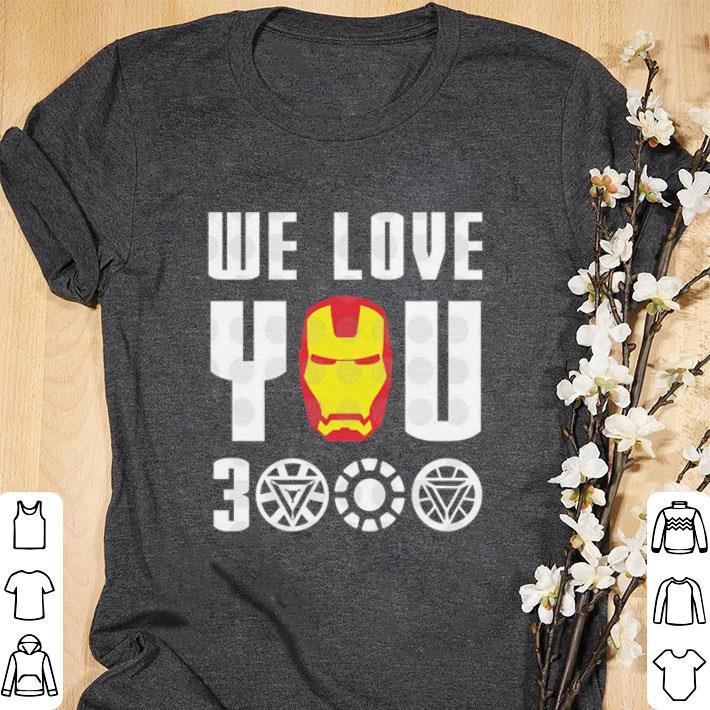 We Love You 3000 Iron Man Marvel Avengers Endgame Shirt 1 1.jpg