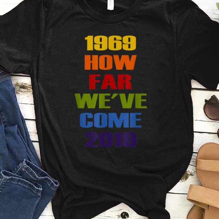 Awesome 50th LGBT Pride NYC Celebration How Far We've Come shirt