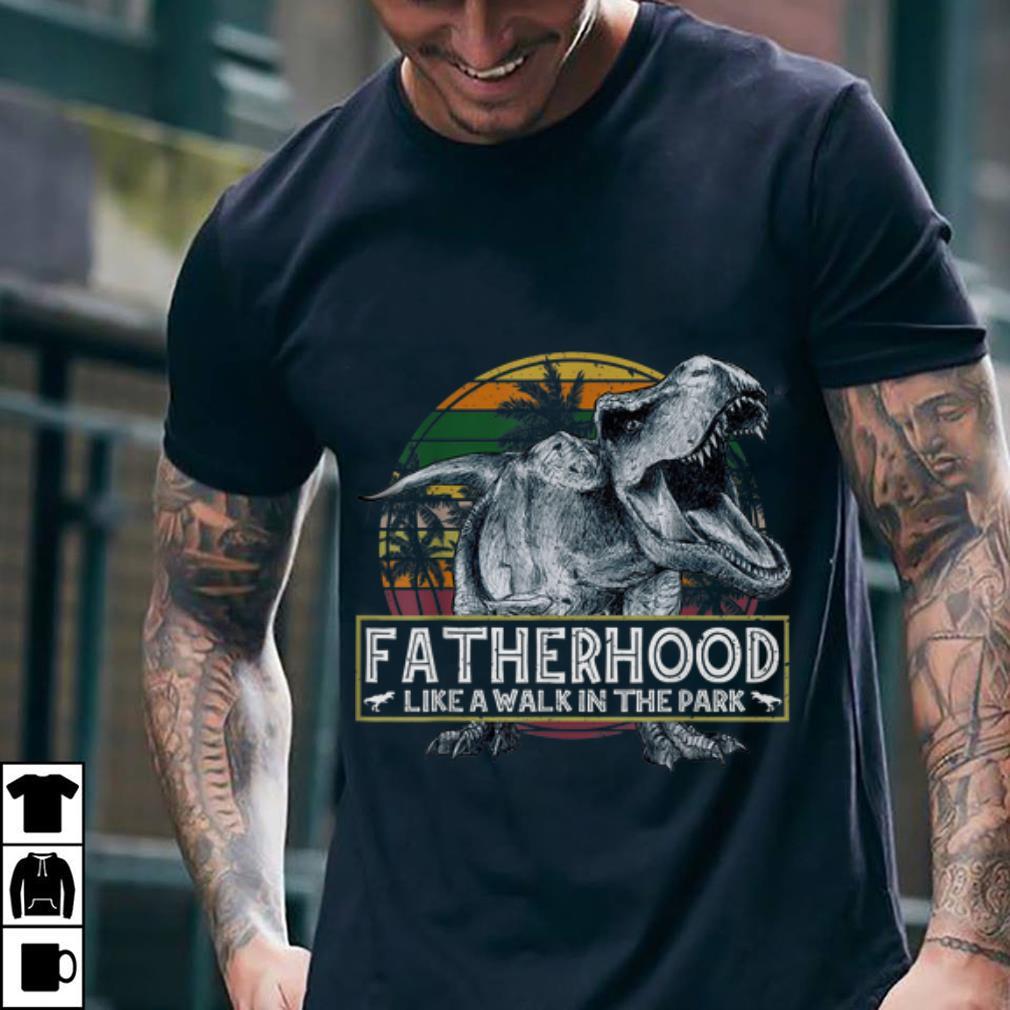 Awesome Fatherhood Like A Walk In The Park Dinosaurs Vintage Shirt 2 1.jpg