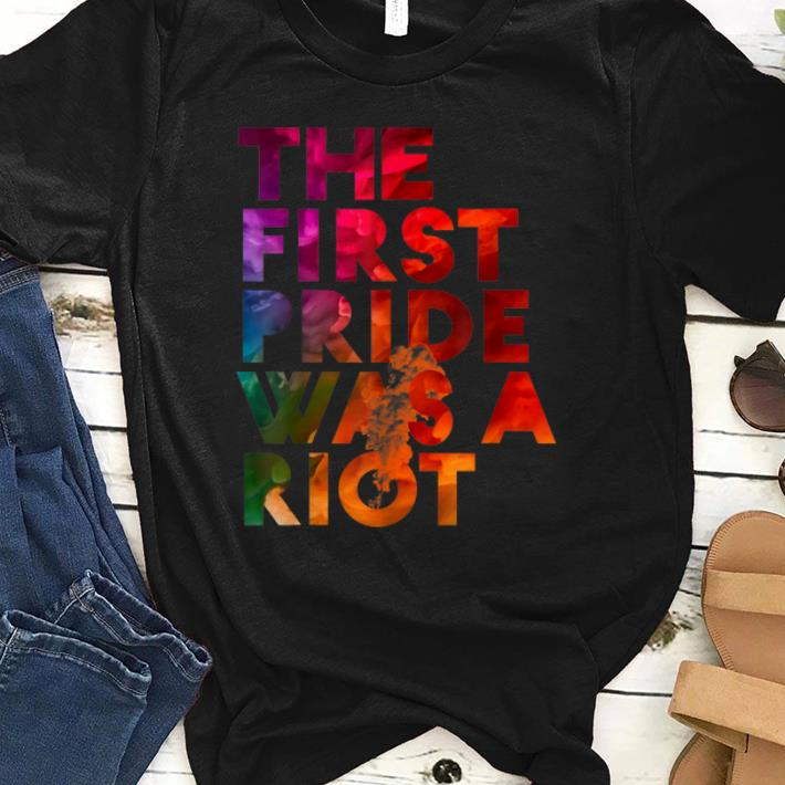 Awesome The First Pride Was A Riot Pride Parade NYC 50th Anniversary shirt