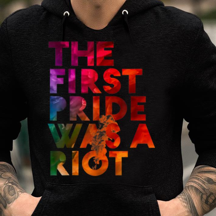 Awesome The First Pride Was A Riot Pride Parade Nyc 50th Anniversary Shirt 2 1.jpg