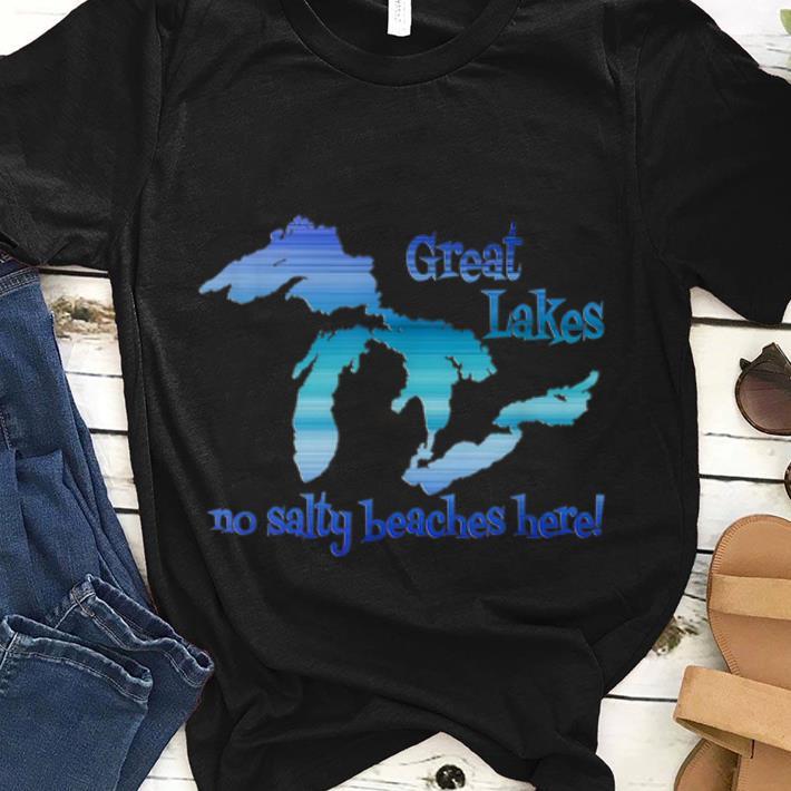 Best Price Great Lakes No Salty Beaches Here Shirt 1 1.jpg
