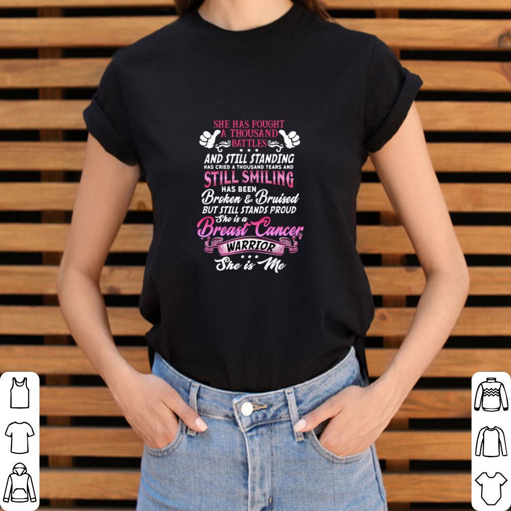 Hot She Has Fought A Thousand Battles Still Smiling Breast Cancer Warrior Shirt 3 1.jpg