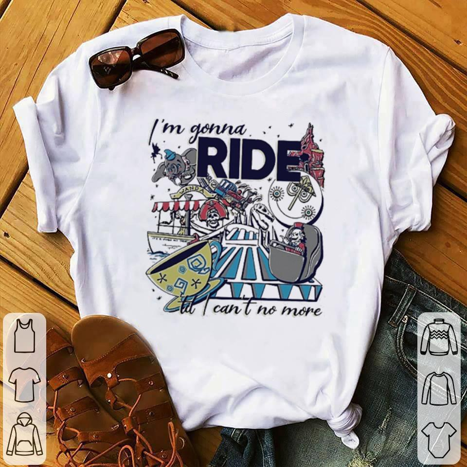 f95775f2c4c98 Hot Theme Park Rider I'm gonna ride til i can't no more shirt