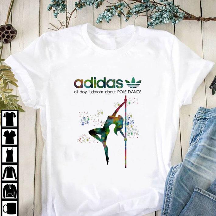 Hot Adidas All Day I Dream About Pole Dance Shirt 1 1.jpg