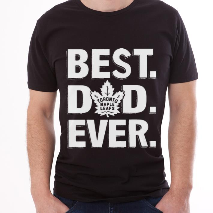 Official Toronto Maple Leafs Best Dad Ever Shirt 3 1.jpg
