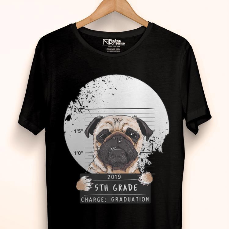 Original 5th Grade 2019 Bad Puggy Pug Charge Graduation Premium Shirt 1 1.jpg