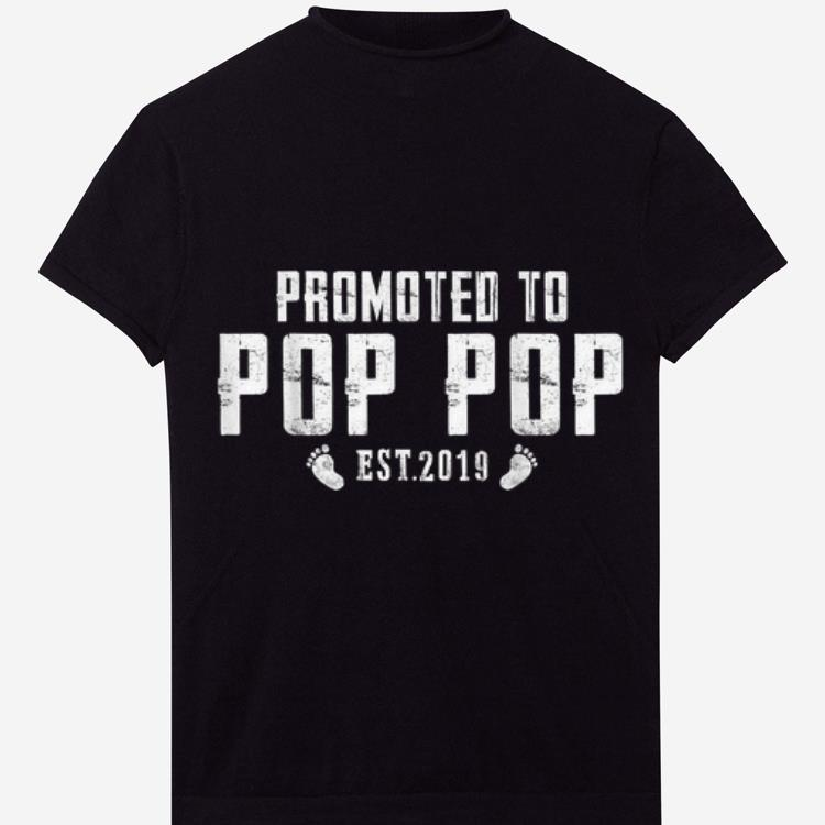 Promoted To Pop Pop Est 2019 shirt