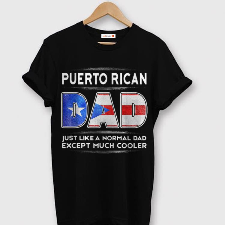 Puerto Rican Dad Just Like Nomal Dad Father Day Shirt 1 1.jpg