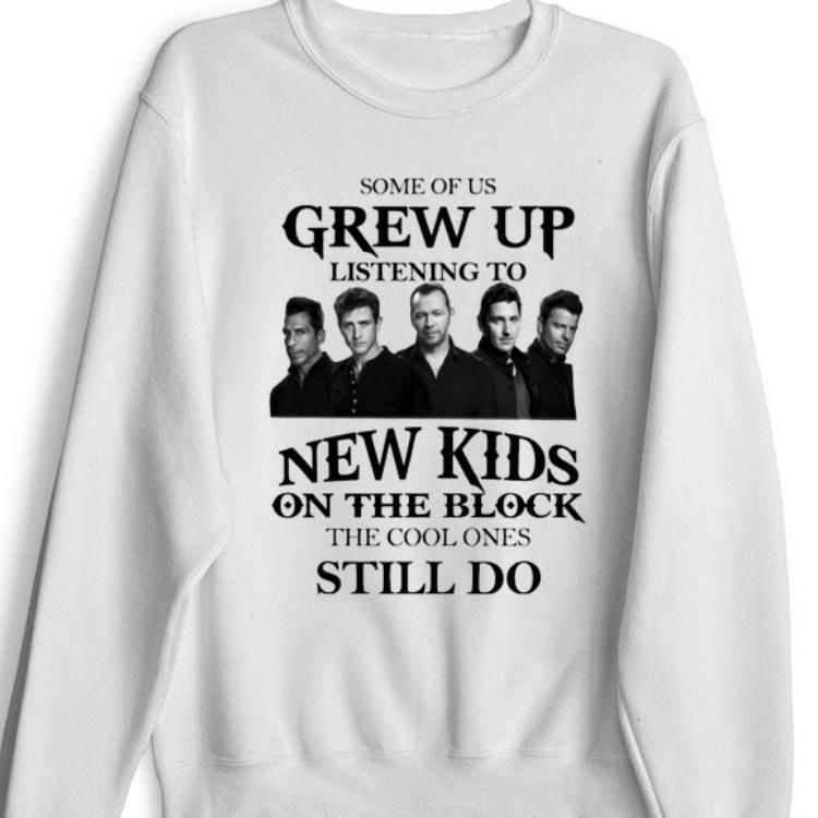 Some Of Us Grew Up Listening To New Kids On The Block Shirt 1 1.jpg